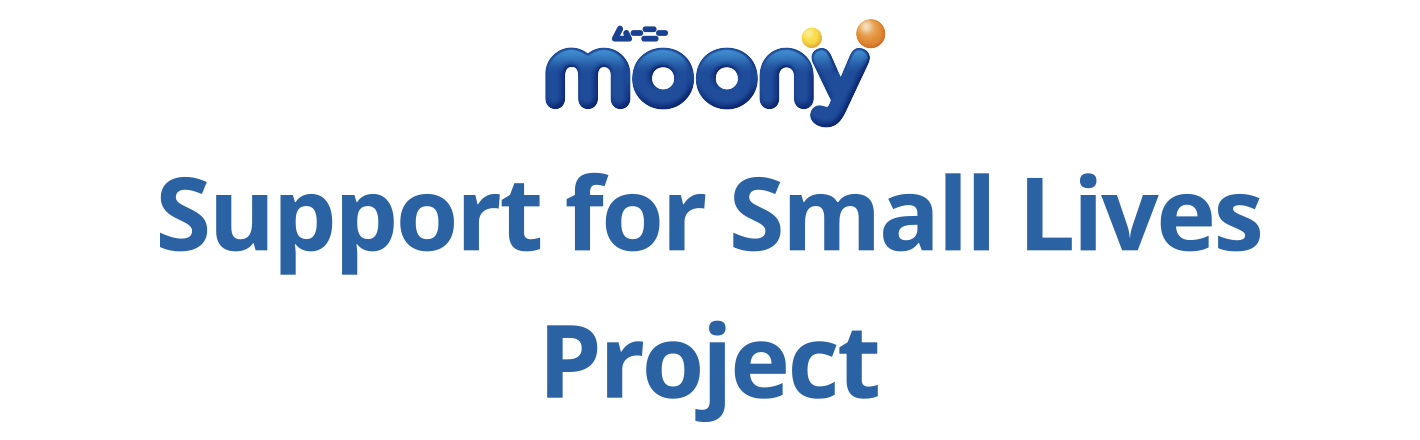 moony Support for Small Lives Project